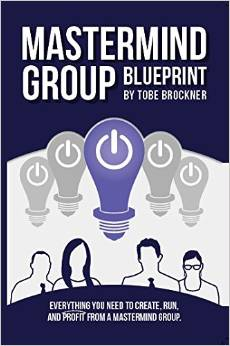 Mastermind Group Blueprint -Interview with Tobe Brockner